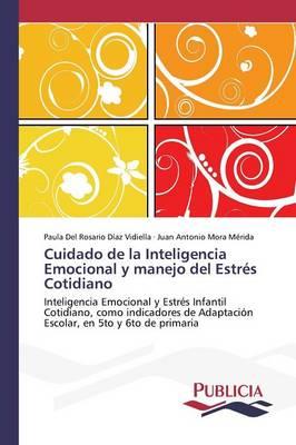 Cuidado de La Inteligencia Emocional y Manejo del Estres Cotidiano (Paperback)