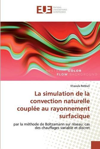 La simulation de la convection naturelle couplee au rayonnement surfacique (Paperback)