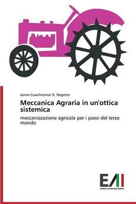 Meccanica Agraria in Un'ottica Sistemica (Paperback)