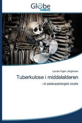 Tuberkulose I Middelalderen (Paperback)