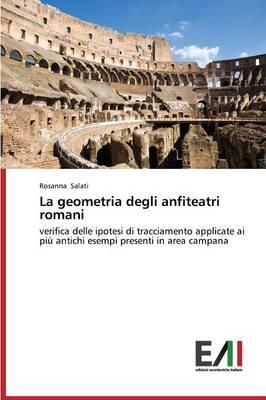 La Geometria Degli Anfiteatri Romani (Paperback)