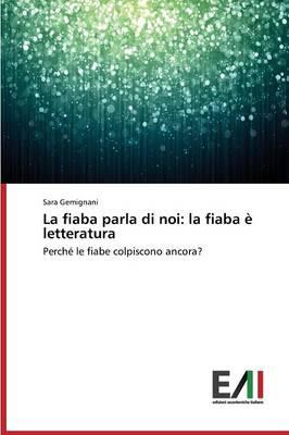 La Fiaba Parla Di Noi: La Fiaba E Letteratura (Paperback)