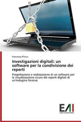 Investigazioni Digitali: Un Software Per La Condivisione Dei Reperti (Paperback)
