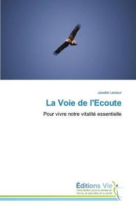La Voie de l'Ecoute - Omn.Vie (Paperback)