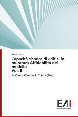 Capacita Sismica Di Edifici in Muratura Affidabilita del Modello Vol. II (Paperback)