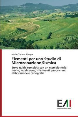 Elementi Per Uno Studio Di Microzonazione Sismica (Paperback)