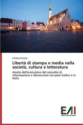 Liberta Di Stampa E Media Nella Societa, Cultura E Letteratura (Paperback)