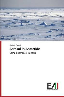 Aerosol in Antartide (Paperback)