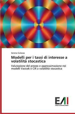 Modelli Per I Tassi Di Interesse a Volatilita Stocastica (Paperback)