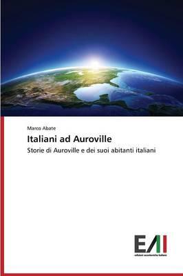 Italiani Ad Auroville (Paperback)