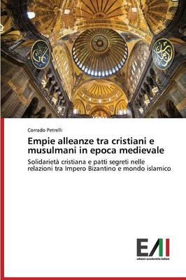 Empie Alleanze Tra Cristiani E Musulmani in Epoca Medievale (Paperback)