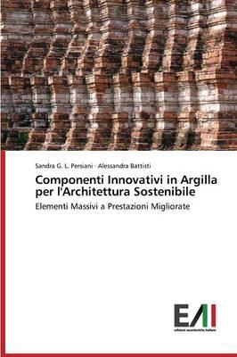Componenti Innovativi in Argilla Per L'Architettura Sostenibile (Paperback)