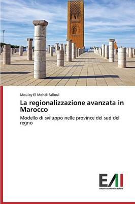 La Regionalizzazione Avanzata in Marocco (Paperback)