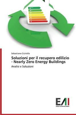 Soluzioni Per Il Recupero Edilizio - Nearly Zero Energy Buildings (Paperback)