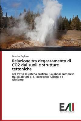 Relazione Tra Degassamento Di Co2 Dai Suoli E Strutture Tettoniche (Paperback)