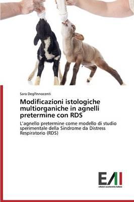 Modificazioni Istologiche Multiorganiche in Agnelli Pretermine Con Rds (Paperback)