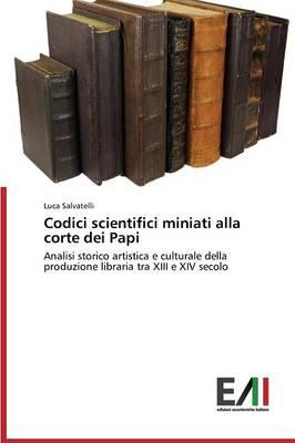 Codici Scientifici Miniati Alla Corte Dei Papi (Paperback)