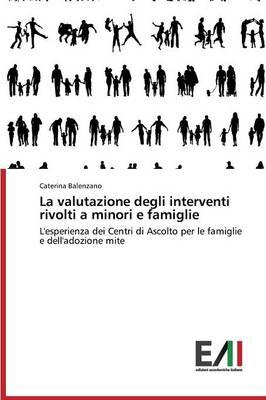 La Valutazione Degli Interventi Rivolti a Minori E Famiglie (Paperback)
