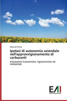 Ipotesi Di Autonomia Aziendale Nell'approvvigionamento Di Carburanti (Paperback)