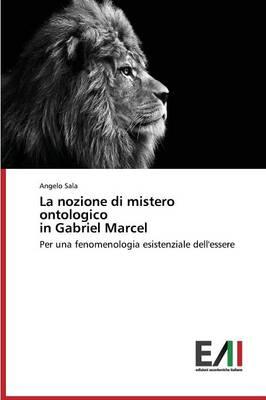 La Nozione Di Mistero Ontologico in Gabriel Marcel (Paperback)