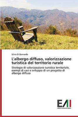 L'Albergo Diffuso, Valorizzazione Turistica del Territorio Rurale (Paperback)