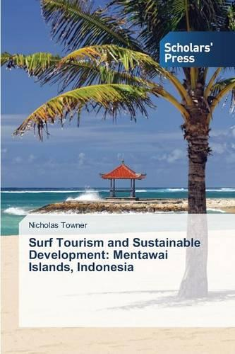Surf Tourism and Sustainable Development: Mentawai Islands, Indonesia (Paperback)
