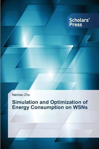 Simulation and Optimization of Energy Consumption on Wsns (Paperback)