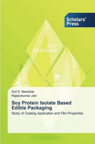 Soy Protein Isolate Based Edible Packaging (Paperback)