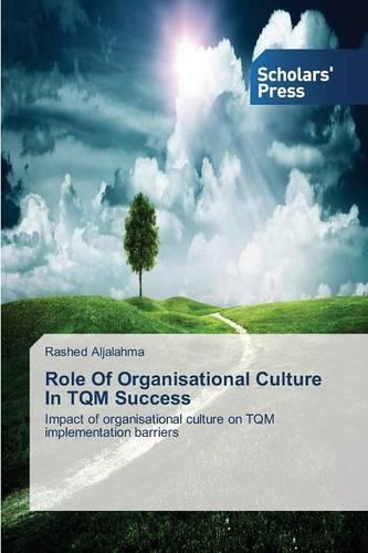 Role of Organisational Culture in TQM Success (Paperback)