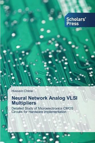 Neural Network Analog VLSI Multipliers (Paperback)