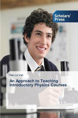 An Approach to Teaching Introductory Physics Courses (Paperback)