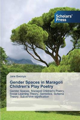 Gender Spaces in Maragoli Children's Play Poetry (Paperback)