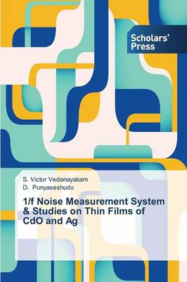 1/F Noise Measurement System & Studies on Thin Films of CDO and AG (Paperback)