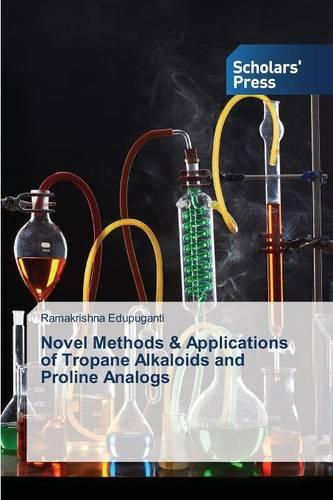 Novel Methods & Applications of Tropane Alkaloids and Proline Analogs (Paperback)
