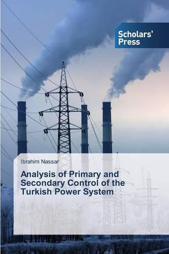 Analysis of Primary and Secondary Control of the Turkish Power System (Paperback)