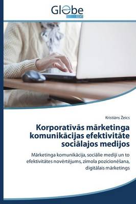 Korporat V S M Rketinga Komunik Sijas Efektivit Te Sosi Lajos Medijos (Paperback)