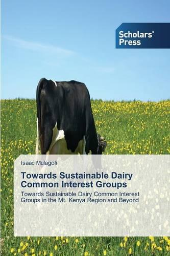 Towards Sustainable Dairy Common Interest Groups (Paperback)