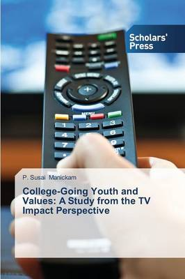 College-Going Youth and Values: A Study from the TV Impact Perspective (Paperback)