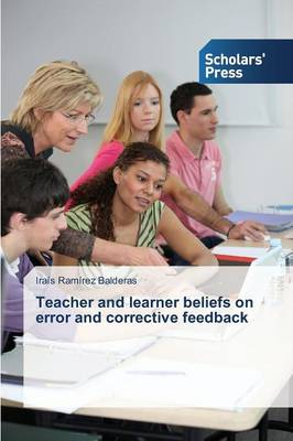 Teacher and Learner Beliefs on Error and Corrective Feedback (Paperback)