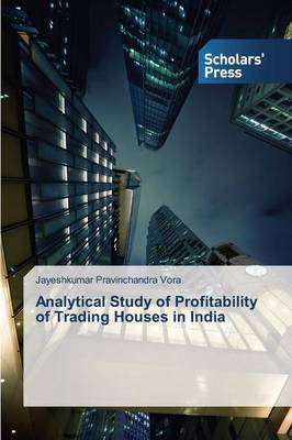 Analytical Study of Profitability of Trading Houses in India (Paperback)
