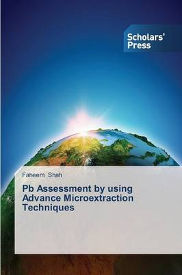 PB Assessment by Using Advance Microextraction Techniques (Paperback)