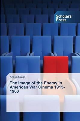 The Image of the Enemy in American War Cinema 1915-1960 (Paperback)