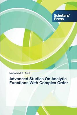 Advanced Studies on Analytic Functions with Complex Order (Paperback)