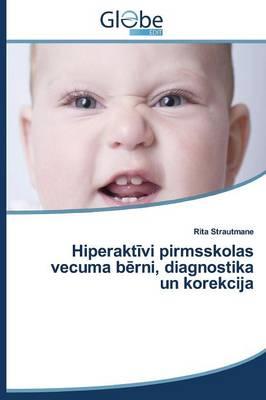 Hiperakt VI Pirmsskolas Vecuma B Rni, Diagnostika Un Korekcija (Paperback)