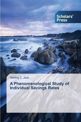 A Phenomenological Study of Individual Savings Rates (Paperback)