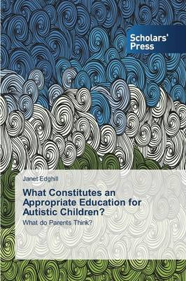 What Constitutes an Appropriate Education for Autistic Children? (Paperback)