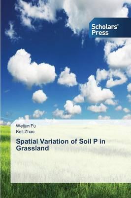 Spatial Variation of Soil P in Grassland (Paperback)