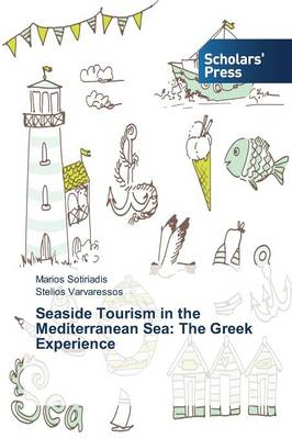 Seaside Tourism in the Mediterranean Sea: The Greek Experience (Paperback)