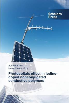 Photovoltaic Effect in Iodine-Doped Nonconjugated Conductive Polymers (Paperback)