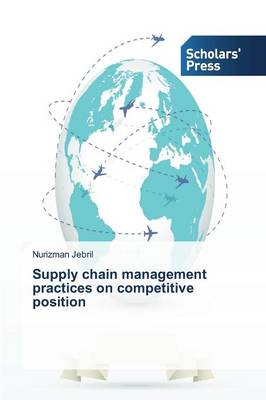 Supply Chain Management Practices on Competitive Position (Paperback)